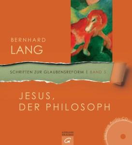 Jesus der Philosoph von Bernhard Lang
