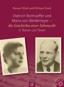 Dietrich Bonhoeffer und Maria von Wedemeyer von Renate Wind