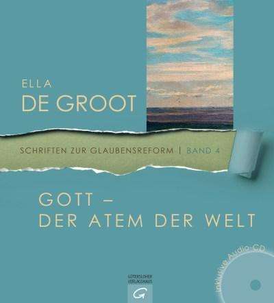 Gott - Der Atem der Welt von Ella Groot
