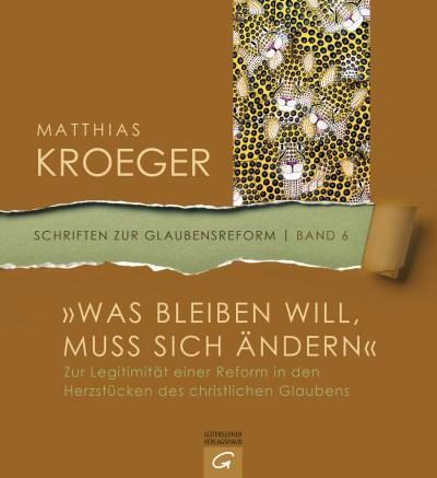 Was bleiben will muss sich aendern von Matthias Kroeger