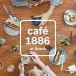 cafe 1886 at Bosch
