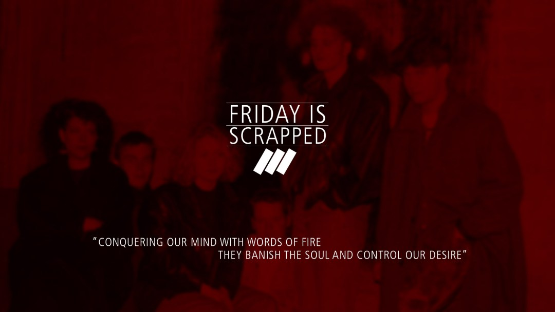 Friday Is Scrapped