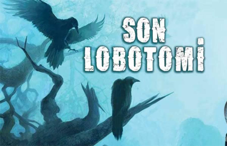 Ayşenur Yazıcı ile 'Son Lobotomi'