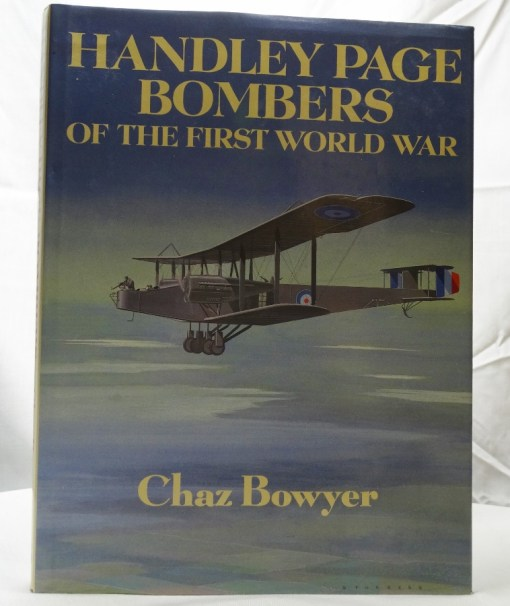 U.K. - HANDLEY PAGE BOMBERS OF THE FIRST WORLD WAR by CHAZ BOWYER - Imperial German Military Antiques Sale