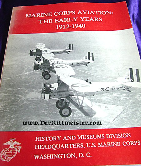 MARINE CORPS AVIATION: THE EARLY YEARS 1912-1940 by LT. COL. EDWARD C. JOHNSON - Imperial German Military Antiques Sale