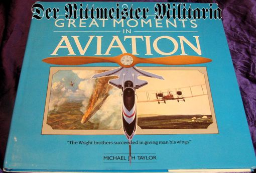 GREAT MOMENTS IN AVIATION by MICHAEL J. H. TAYLOR - Imperial German Military Antiques Sale