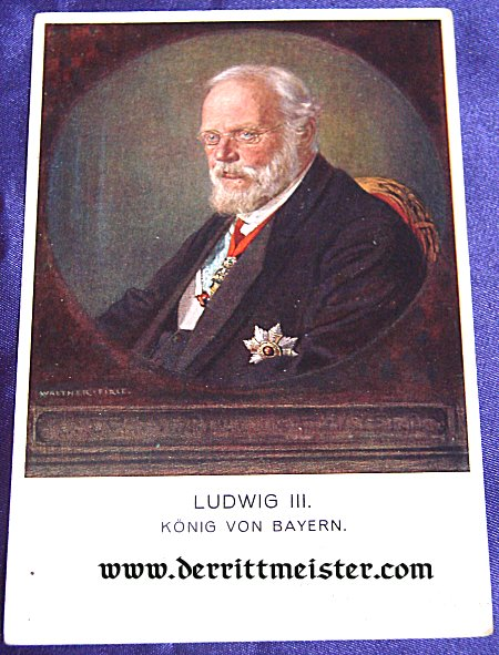 COLOR POSTCARD - KING LUDWIG III - BAVARIA - Imperial German Military Antiques Sale