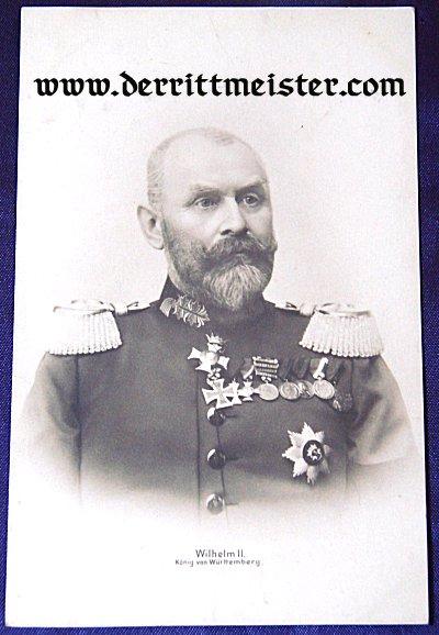 POSTCARD - KÖNIG WILHELM II - WÜRTTEMBERG - Imperial German Military Antiques Sale