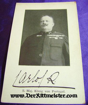 POSTCARD - KING CARLOS - PORTUGAL - Imperial German Military Antiques Sale