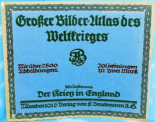 ENGLAND - BOOK- POSTERS AND PHOTOGRAPHS - GROßER BILDER=ATLAS des WELTKRIEGES: DER KRIEGES - Imperial German Military Antiques Sale