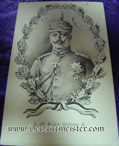 POSTCARD - KAISER WILHELM II IN UNIFORM DURING WW I - Imperial German Military Antiques Sale