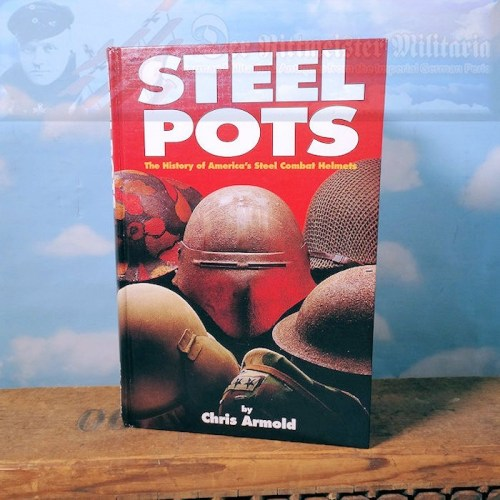 BOOK - STEEL POTS - BY CHRIS ARMOLD - Imperial German Military Antiques Sale