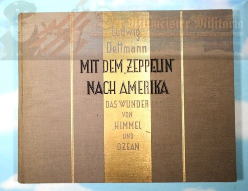 GERMANY - BOOK - MIT DEM ZEPPELIN NACH AMERIKA BY LUDWIG DETTMANN - Imperial German Military Antiques Sale