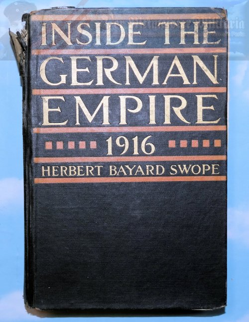 GERMANY - BOOK - INSIDE THE GERMAN EMPIRE 1916 - BY HERBERT BAYARD SWOPE - Imperial German Military Antiques Sale