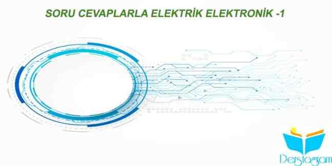soru cevaplarla elektrik elektronik öğren