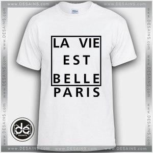 Buy Tshirt La Vie Est Belle Paris Tshirt mens Tshirt womens Tees size S-3XL