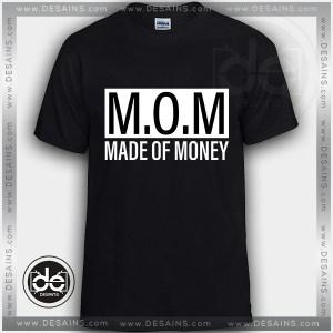 Buy Tshirt MOM Made Of Money Tshirt mens Tshirt womens Tees size S-3XL