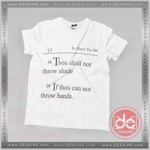 Buy Tshirt Thou Shall Not Throw Shade Tshirt mens Tshirt womens