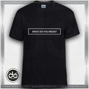 What Do You Mean Bieber T Shirt Merch