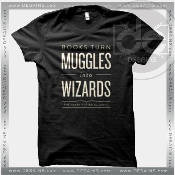 Buy Tshirt Books Turn Muggles Into Wizards Tshirt Womens Tshirt Mens