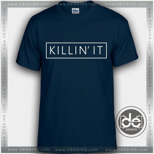 Buy Tshirt Killin'it Tees Tshirt mens Tshirt womens Tees size S-3XL