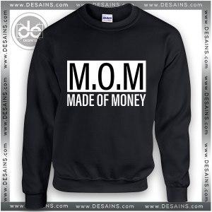 Buy Sweatshirt Mom Made Of Money Sweater Womens and Sweater Mens