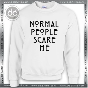 Sweatshirt Normal People Scare Me Sweater Womens and Sweater Mens