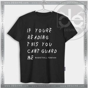 Tshirt Basketball Forever You Cant Guard Me Tshirt mens Tshirt womens