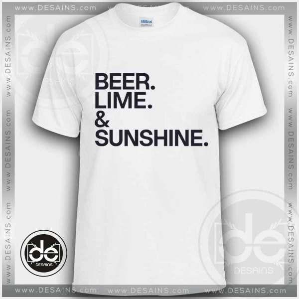 Buy Tshirt Beer Lime and Sunshine Tshirt mens Tshirt womens Tees Size S-3XL