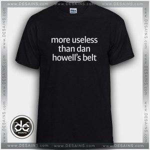 Buy Tshirt Dan howell More Useless Tshirt Womens Tshirt Mens Tees Size S-3XL