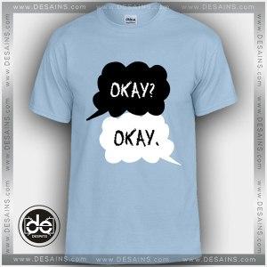 Buy Tshirt The Fault In Our Stars Okay Okay Tshirt Womens Tshirt Mens Tees Size S-3XL