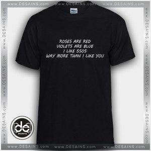 Buy Tshirt Like 5sos More Than I Like You Tshirt Womens Tshirt Mens Tees Size S-3XL