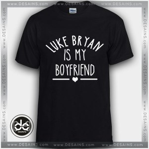 Buy Tshirt Luke Bryan Is My Boyfriend Tshirt Womens Tshirt Mens Tees Size S-3XL