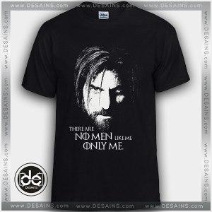 Tshirt There Are No Men Like Me Only Me Jaime Lannister Tshirt Womens Tshirt Mens