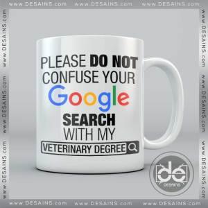 Buy Custom Coffee Mug Please Do Not Confuse Your Google Search With My Veterinary Degree Mug