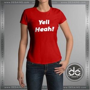 Buy Tshirt Yell Heah Tshirt Womens Tshirt Mens Tees Size S-3XL
