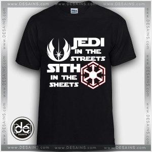 Buy Tshirt Jedi in the Streets Sith in the Sheets Tshirt Womens Tshirt Mens Tees Size S-3XL