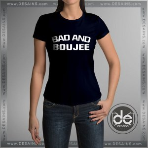 Buy Tee Shirt Dress Bad and Boujee Tshirts Custom T Shirt Music