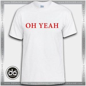 Best Tee Shirt Dress Oh Yeah Custom Tshirt Review