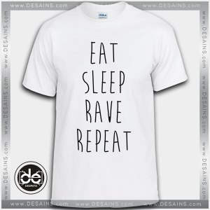 Cheap Tee Shirt Dress Eat Sleep Rave Repeat Tshirt