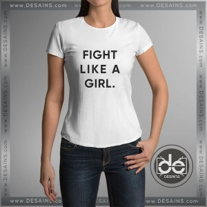 Cheap Tee Shirt Fight Like A Girl Clementine Ford