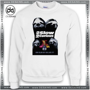 Cheap Graphic Sweatshirt Two Slow Two Curious On Sale