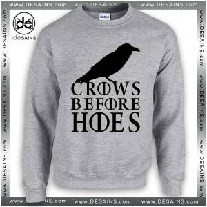 Cheap Graphic Sweatshirt Game of Thrones Crows before Hoes