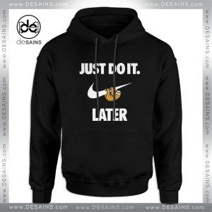 Cheap Graphic Hoodie Just Do It Later Sloth