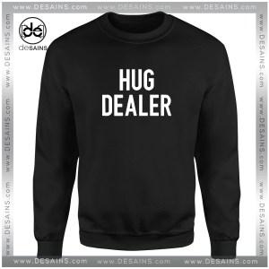 Cheap Graphic Sweatshirt Hug Dealer Custom Hug Dealer Sweater