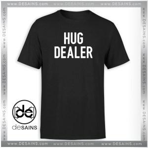 T-Shirt Hug Dealer Custom Hug Dealer shirt Tee Shirt Size S-3XL