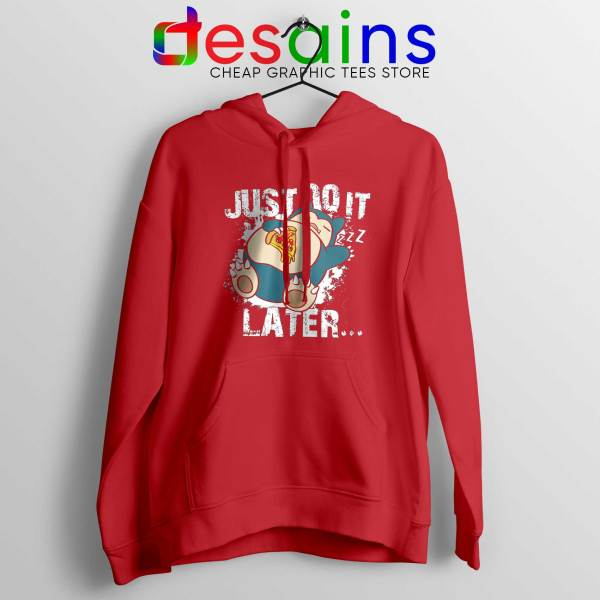 Buy Hoodie Snorlax Just Do It Later Cheap Hoodies Nike Pokemon Funny Red