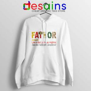 Best Hoodie Fa Thor Like Dad Just Way Mightier Hero Father