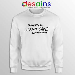 Buy Sweatshirt I Don't Care Sweater Ed Sheeran and Justin Bieber