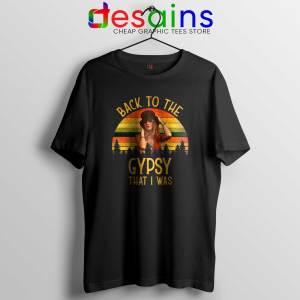Best Tshirt Fleetwood Mac Gypsy Lyrics Back To The Gypsy That I Was
